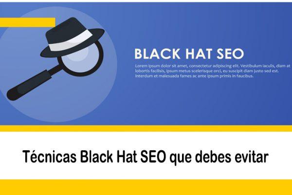 6 técnicas SEO que debes evitar (Black Hat Seo)
